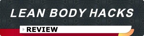 Lean Body Hacks Review