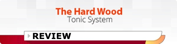 Hard Wood Tonic System Review